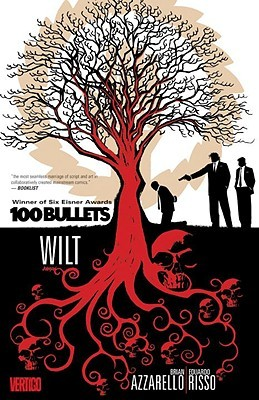 100 Bullets, Vol. 13: Wilt (2009) by Brian Azzarello