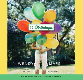 11 Birthdays - Audio Library Edition (2009) by Wendy Mass