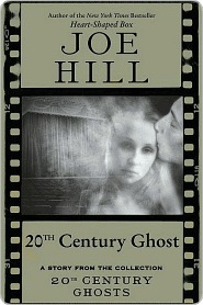 20th Century Ghost: A Story from the Collection 20th Century Ghosts (2009) by Joe Hill