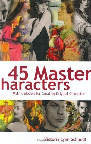 45 Master Characters: Mythic Models for Creating Original Characters (2001)