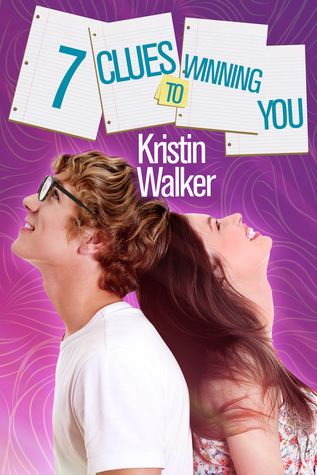 7 Clues to Winning You (2014) by Kristin Walker