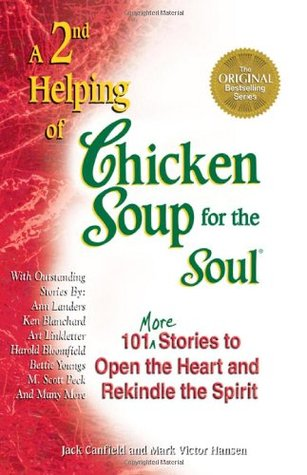 A 2nd Helping of Chicken Soup for the Soul: 101 More Stories to Open the Heart and Rekindle the Spirit (1995) by Jack Canfield