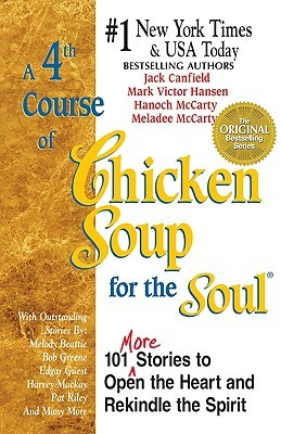 A 4th Course of Chicken Soup for the Soul: 101 Stories to Open the Heart and Rekindle the Soul (1997) by Jack Canfield