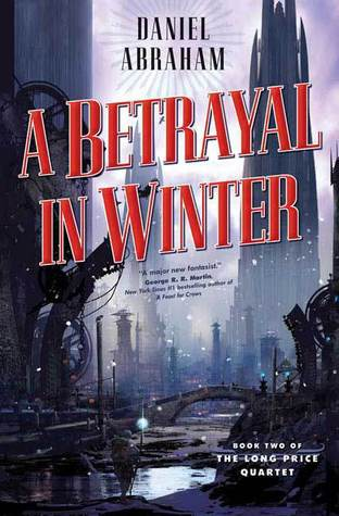 A Betrayal in Winter (2007) by Daniel Abraham