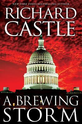 A Brewing Storm (part 1 of the Derrick Storm Trilogy) (2012) by Richard Castle