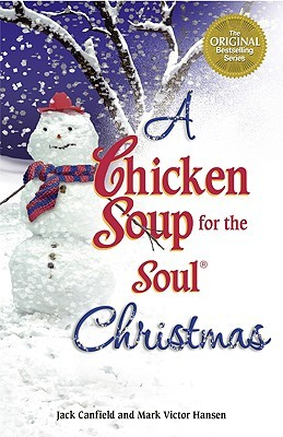 A Chicken Soup for the Soul Christmas (2007) by Jack Canfield