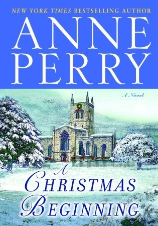 A Christmas Beginning (2007) by Anne Perry