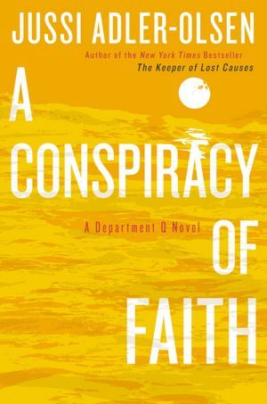 A Conspiracy of Faith (2009) by Jussi Adler-Olsen