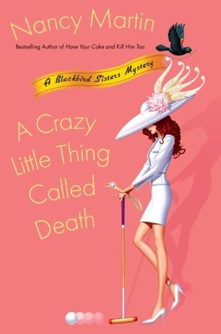 A Crazy Little Thing Called Death (2007) by Nancy Martin