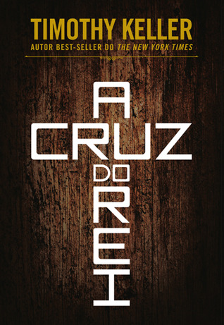 A Cruz do Rei (2011) by Timothy Keller