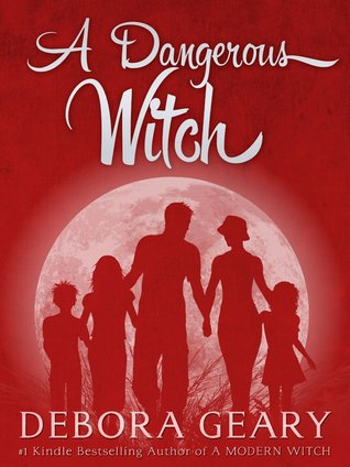 A Dangerous Witch (2014) by Debora Geary