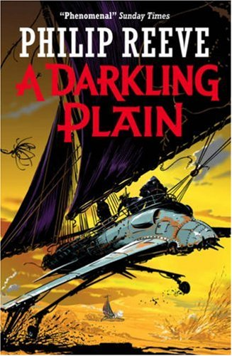 A Darkling Plain (2007) by Philip Reeve