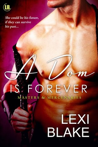 A Dom is Forever (2012) by Lexi Blake