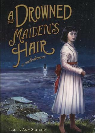 A Drowned Maiden's Hair (2006) by Laura Amy Schlitz