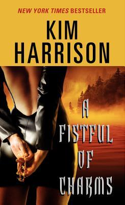A Fistful of Charms (2006) by Kim Harrison