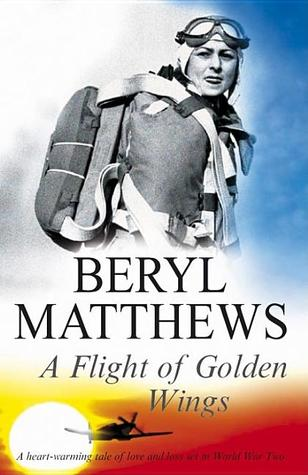 A Flight of Golden Wings (2008) by Beryl Matthews