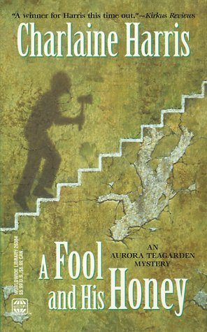 A Fool and His Honey (2001) by Charlaine Harris