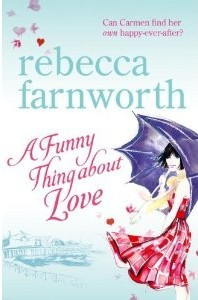 A Funny Thing About Love (2010) by Rebecca Farnworth