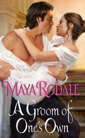 A Groom of One's Own (2010) by Maya Rodale