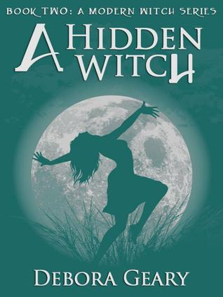 A Hidden Witch (2011) by Debora Geary