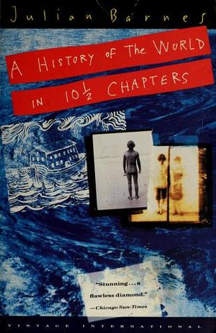 A History of the World in 10½  Chapters (1990) by Julian Barnes