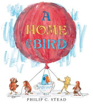 A Home for Bird (2012) by Philip C. Stead