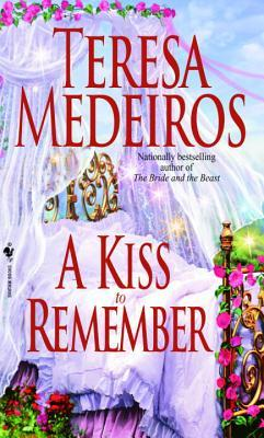 A Kiss to Remember (2002) by Teresa Medeiros