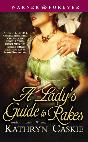 A Lady's Guide to Rakes (2005) by Kathryn Caskie