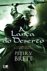 A Lança do Deserto (2010) by Peter V. Brett