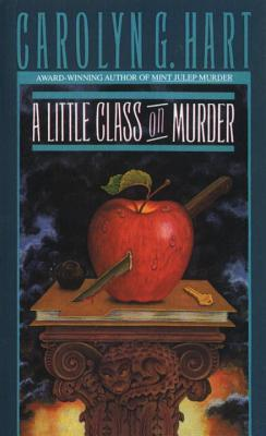 A Little Class on Murder (1989) by Carolyn G. Hart