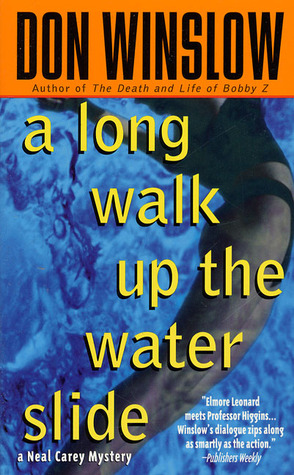 A Long Walk Up the Water Slide (1998) by Don Winslow