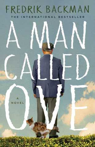 A Man Called Ove (2014) by Fredrik Backman