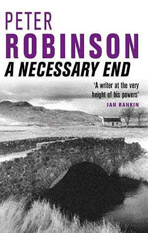 A Necessary End (2002) by Peter Robinson