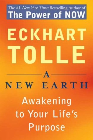 A New Earth: Awakening to Your Life's Purpose (2006) by Eckhart Tolle