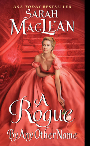 A Rogue by Any Other Name (2012) by Sarah MacLean
