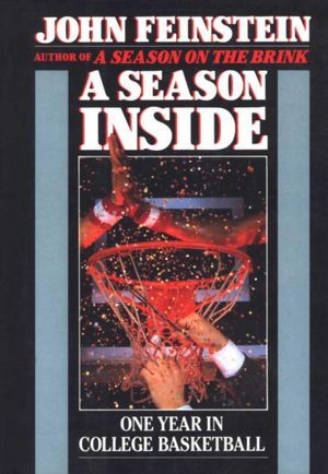A Season Inside: One Year in College Basketball (1989) by John Feinstein