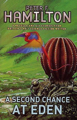 A Second Chance at Eden (1999) by Peter F. Hamilton