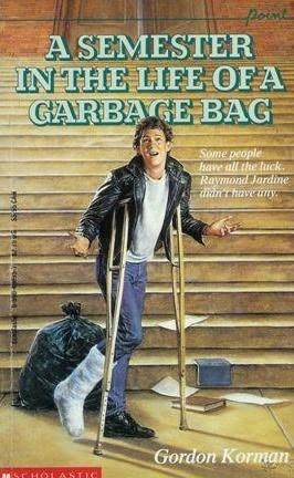 A Semester in the Life of a Garbage Bag (1995) by Gordon Korman