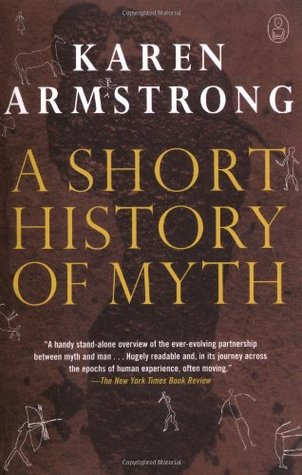 A Short History of Myth (2006) by Karen Armstrong