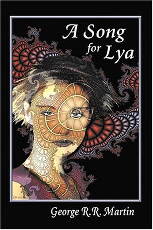 A Song for Lya: And Other Stories (2001) by George R.R. Martin