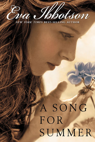 A Song for Summer (2007) by Eva Ibbotson
