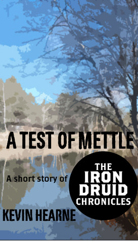 A Test of Mettle (2000) by Kevin Hearne