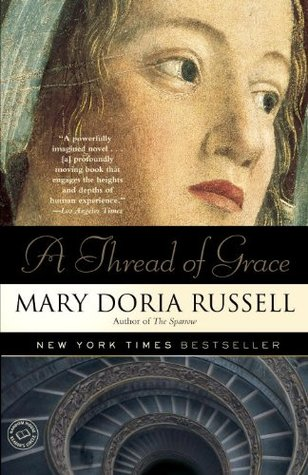 A Thread of Grace (2005) by Mary Doria Russell