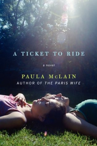 A Ticket to Ride (2008) by Paula McLain