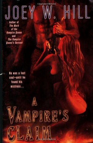 A Vampire's Claim (2009) by Joey W. Hill