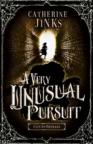 A Very Unusual Pursuit (2013) by Catherine Jinks