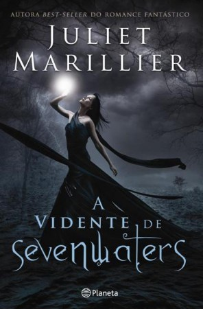 A Vidente de Sevenwaters (2011) by Juliet Marillier