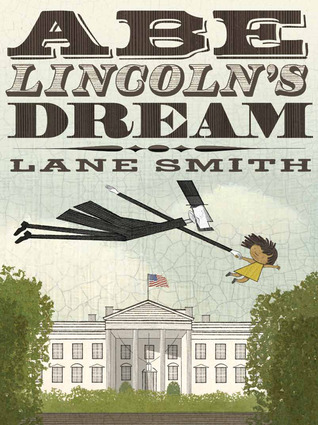 Abe Lincoln's Dream (2012) by Lane Smith