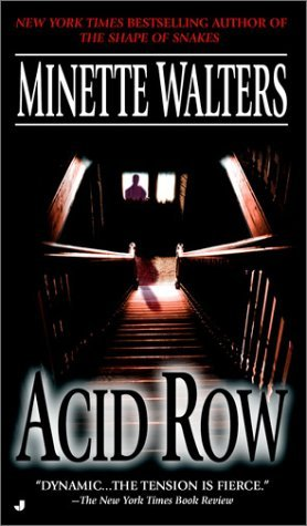 Acid Row (2003) by Minette Walters