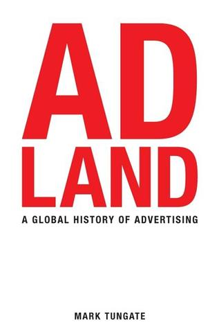 Adland: A Global History of Advertising (2007)